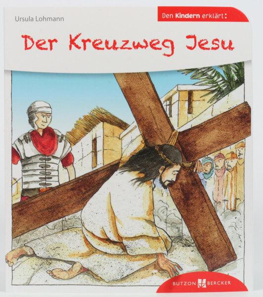 Kinderbuch - Der Kreuzweg Jesu den Kindern