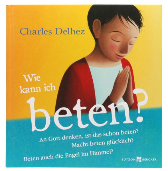 Kinderbuch - Wie kann ich beten?