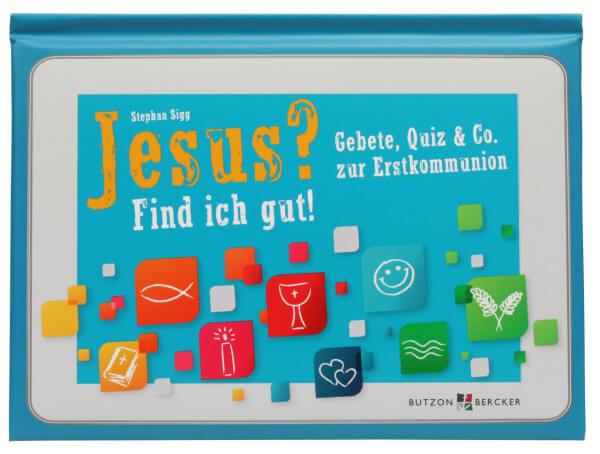 Kinderbuch - Jesus? Find ich gut!