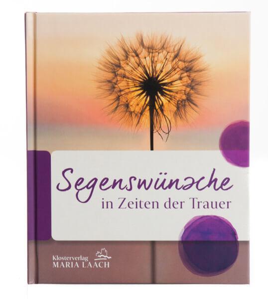 Geschenkbuch - Segenswünsche in Zeiten der Trauer