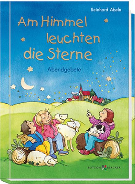 Kindergebetbuch - Am Himmel leuchten die Sterne