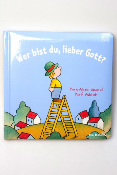 Kinderbuch - Wer bist du, lieber Gott?