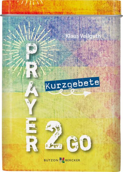 Prayer 2 go - Kurzgebete zum Mitnehmen